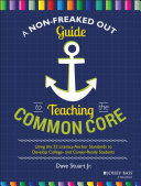 Pdf A Non-Freaked Out Guide to Teaching the Common Core Telecharger
