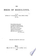 The Heir of Redclyffe. By the author of 'The Two Guardians' i.e. Charlotte M. Yonge ... The second edition, revised
