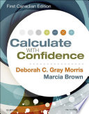 """Calculate with Confidence, Canadian Edition E-Book"" by Deborah C. Gray Morris, Marcia Brown"