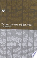 Timber: Its Nature and Behaviour