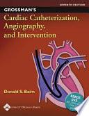 Grossman s Cardiac Catheterization  Angiography  and Intervention