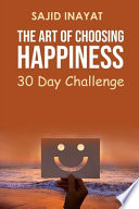 The Art of Choosing Happiness - 30 Day Challenge