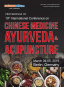 Proceedings of 10th International Conference on Chinese Medicine  Ayurveda   Acupuncture 2019