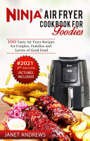 Ninja Air Fryer Cookbook for Foodies
