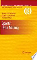 """Sports Data Mining"" by Robert P. Schumaker, Osama K. Solieman, Hsinchun Chen"