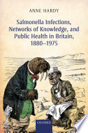 Salmonella Infections Networks Of Knowledge And Public Health In Britain 1880 1975