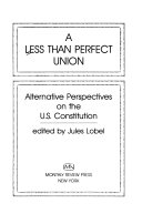 A Less Than Perfect Union Alternative Perspectives On The US Constitution