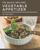 123 Quick Vegetable Appetizer Recipes