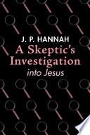 A Skeptic S Investigation Into Jesus