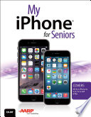 """""""My IPhone for Seniors"""" by Brad Miser"""