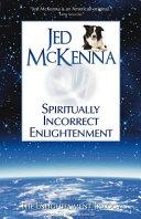 Spiritually Incorrect Enlightenment