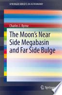 The Moon s Near Side Megabasin and Far Side Bulge