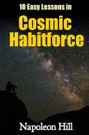 10 Easy Lessons in Cosmic Habitforce