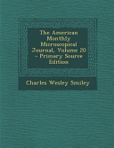 The American Monthly Microscopical Journal Volume 20 Primary Source Edition