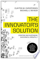 """""""The Innovator's Solution: Creating and Sustaining Successful Growth"""" by Clayton, Michael"""