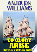 To Glory Arise  Privateers and Gentlemen