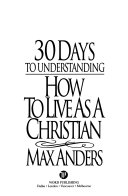 30 Days to Understanding How to Live As a Christian