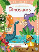 MY BIG BOOK OF ANSWERS DINOSAURS Book