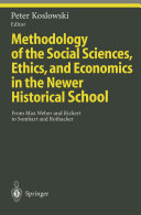 Methodology of the Social Sciences, Ethics, and Economics in the Newer Historical School
