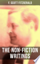 The Non Fiction Writings Of F Scott Fitzgerald