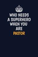 Who Needs A Superhero When You Are Pastor