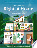 """""""The New York Times: Right at Home: How to Buy, Decorate, Organize and Maintain Your Space"""" by Ronda Kaysen, Michelle Higgins"""