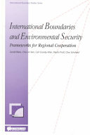 International Boundaries and Environmental Security Frameworks for Regional Cooperation