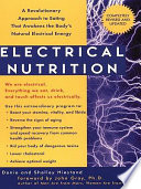 Electrical Nutrition  : A Revolutionary Approach to EAting That Avakens the Body's Electrical Energy