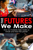 The Futures We Make