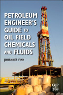 Petroleum Engineer's Guide to Oil Field Chemicals and Fluids (2nd Edition)