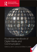Routledge Handbook of Digital Media and Communication Book