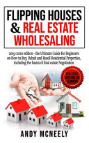 Flipping Houses and Real Estate Wholesaling