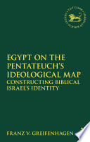 Egypt on the Pentateuch s Ideological Map