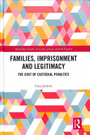 Families, imprisonment and legitimacy: the cost of custodial penalties