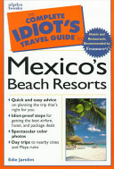 The Complete Idiot s Travel Guide to Mexico s Beach Resorts