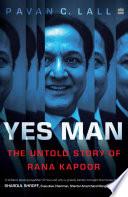 Yes Man  The Untold Story of Rana Kapoor