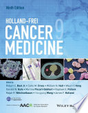 """Holland-Frei Cancer Medicine Cloth"" by Robert C. Bast, Jr., Carlo M. Croce, William N. Hait, Waun Ki Hong, Donald W. Kufe, Martine Piccart-Gebart, Raphael E. Pollock, Ralph R. Weichselbaum, Hongyang Wang, James F. Holland"