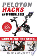 """Peloton Hacks: Getting the Most From Your Bike"" by Mark A. Gompertz"