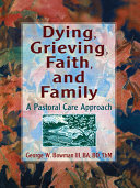 Dying  Grieving  Faith  and Family