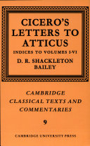Cicero: Letters to Atticus: Volume 7, Indexes 1-6