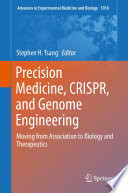 Precision Medicine  CRISPR  and Genome Engineering