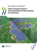 Green Finance and Investment Clean Energy Finance and Investment Policy Review of Indonesia