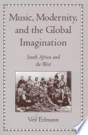 Music  Modernity  and the Global Imagination Book