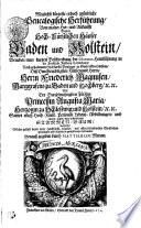 Möglichst kürtzeste, jedoch gründliche Genealogische Herführung, Von uralter Her- und Ankunfft Beyder Hoch-Fürstlichen Häuser Baden und Holstein
