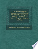The Mineralogical Magazine and Journal of the Mineralogical Society, Volumes 1-10... - Primary Source Edition