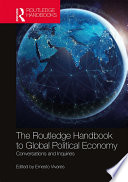 The Routledge Handbook to Global Political Economy