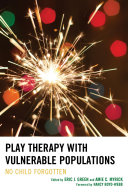 Play Therapy with Vulnerable Populations