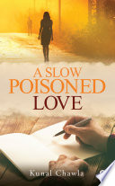 A Slow Poisoned Love