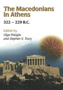 Pdf The Macedonians in Athens, 322-229 B.C.