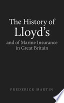 The History of Lloyd s and of Marine Insurance in Great Britain